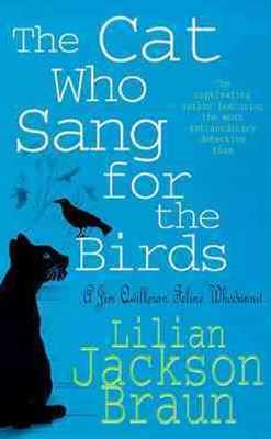 The Cat Who Sang for the Birds (The Cat Who  Mysteries, Book 20)