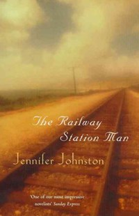 The Railway Station Man by Jennifer Johnston (9780747259367) - PaperBack - Modern & Contemporary Fiction General Fiction