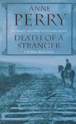 Death of a Stranger (William Monk Mystery, Book 13)