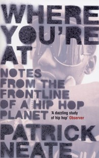 Where You're at by Patrick Neate (9780747563891) - PaperBack - Entertainment Music General