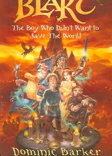 Boy Who Didn't Want to Save the World by Dominic Barker (9780747580744) - PaperBack - Children's Fiction Older Readers (8-10)
