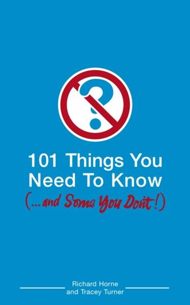 101 Things You Need to Know (...and Some You Don'T)
