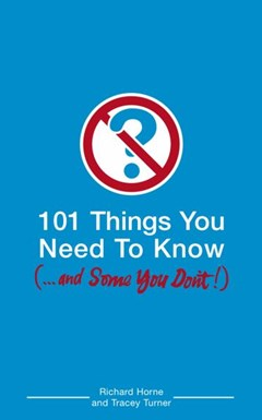 101 Things You Need to Know (and Some You Don