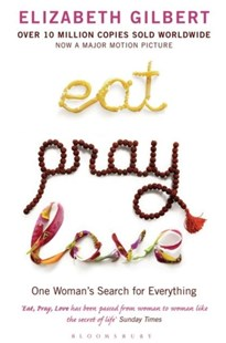 Eat, Pray, Love by Elizabeth Gilbert (9780747585664) - PaperBack - Biographies General Biographies