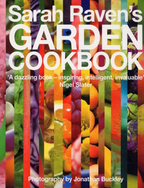 Sarah Raven's Garden Cookbook