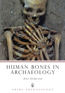 Human Bones in Archaeology by Stirland, Ann, Ann Stirland (9780747804123) - PaperBack - Social Sciences Sociology