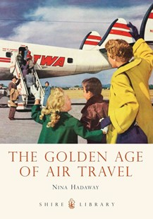 Golden Age of Air Travel by Nina Hadaway (9780747812234) - PaperBack - Business & Finance Organisation & Operations