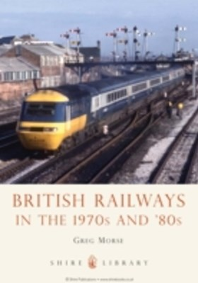 (ebook) British Railways in the 1970s and  80s