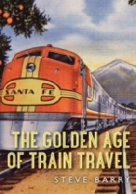 Golden Age of Train Travel