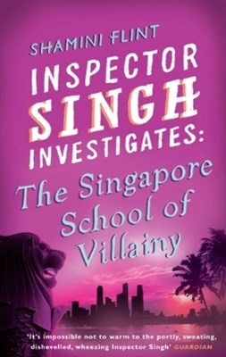 Inspector Singh Investigates: The Singapore School of Villainy