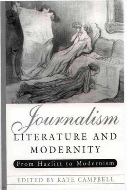 Journalism, Literature and Modernity