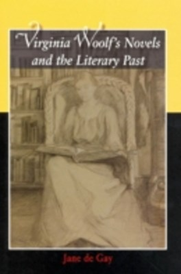 (ebook) Virginia Woolf's Novels and the Literary Past