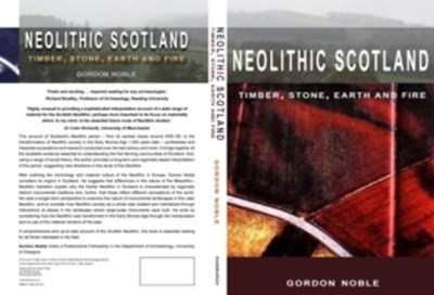 (ebook) Neolithic Scotland: Timber, Stone, Earth and Fire