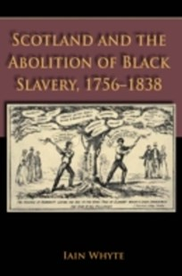 (ebook) Scotland and the Abolition of Black Slavery, 1756-1838 - History European