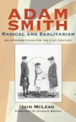 Adam Smith, Radical and Egalitarian