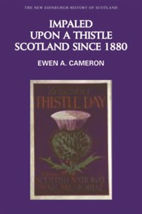 (ebook) Impaled Upon a Thistle: Scotland since 1880 - History European