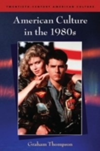 (ebook) American Culture in the 1980s - History Latin America