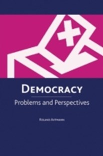 (ebook) Democracy: Problems and Perspectives - Politics Political Issues