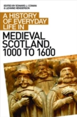 History of Everyday Life in Medieval Scotland