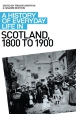 History of Everyday Life in Scotland, 1800 to 1900