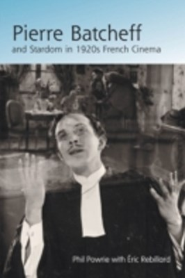Pierre Batcheff and Stardom in 1920s French Cinema