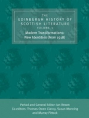 Edinburgh History of Scottish Literature: Modern Transformations: New Identities (from 1918)