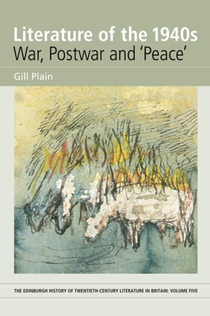 (ebook) Literature of the 1940s: War, Postwar and 'Peace'