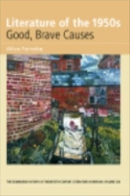 Literature of the 1950s: Good, Brave Causes: Volume 6