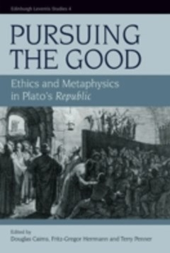Pursuing the Good: Ethics and Metaphysics in Plato