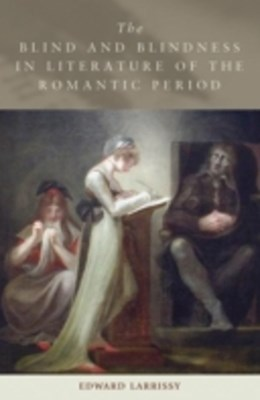 Blind and Blindness in Literature of the Romantic Period