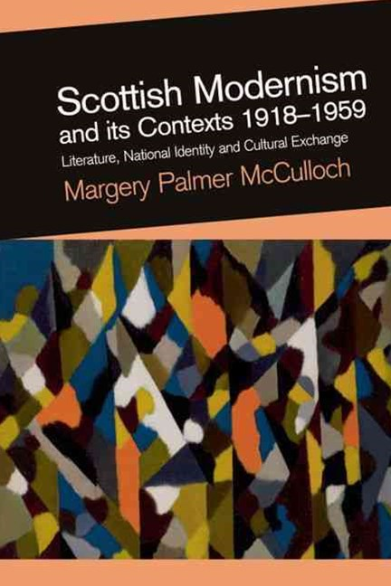 Scottish Modernism and its Contexts 1918-1959