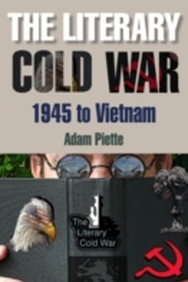 (ebook) Literary Cold War, 1945 to Vietnam