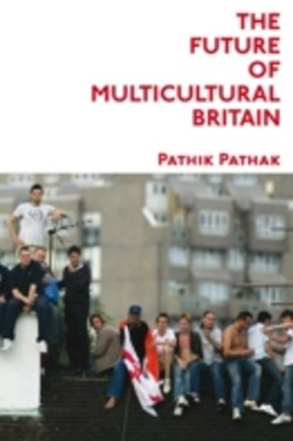 Future of Multicultural Britain: Confronting the Progressive Dilemma