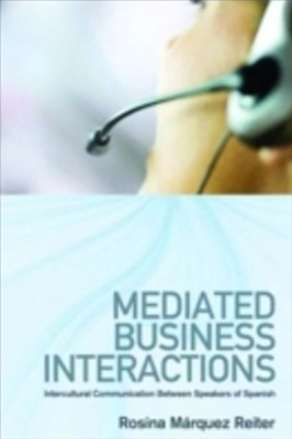 Mediated Business Interactions: Intercultural Communication Between Speakers of Spanish