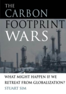 Carbon Footprint Wars: What Might Happen If We Retreat From Globalization?