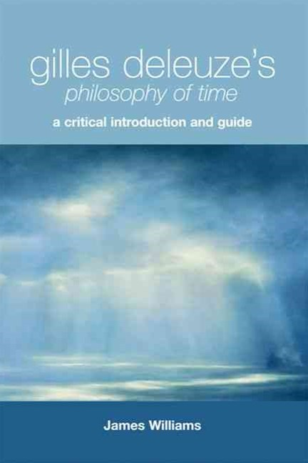 Gilles Deleuze's Philosophy of Time