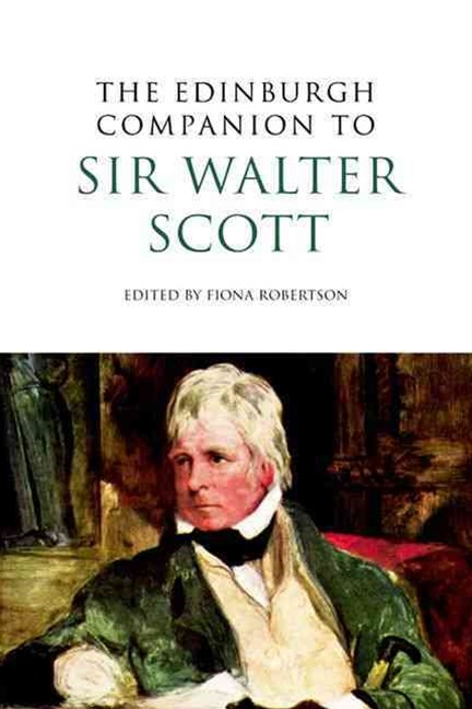 The Edinburgh Companion to Sir Walter Scott
