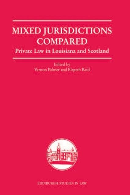 Mixed Jurisdictions Compared: Private Law in Louisiana and Scotland
