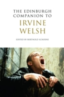 Edinburgh Companion to Irvine Welsh