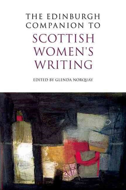 The Edinburgh Companion to Scottish Women's Writing