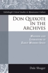 (ebook) Don Quixote in the Archives: Madness and Literature in Early Modern Spain - History European