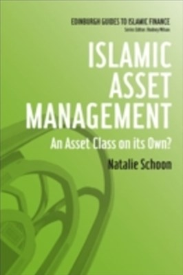 Islamic Asset Management: An Asset Class on its Own?