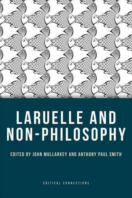 Laruelle and Non-Philosophy