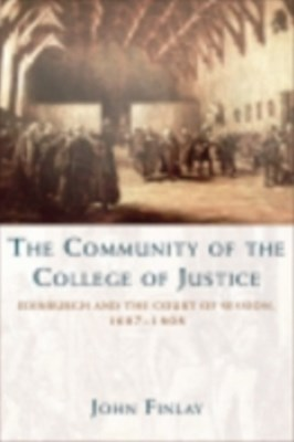 Community of the College of Justice: Edinburgh and the Court of Session, 1687-1808