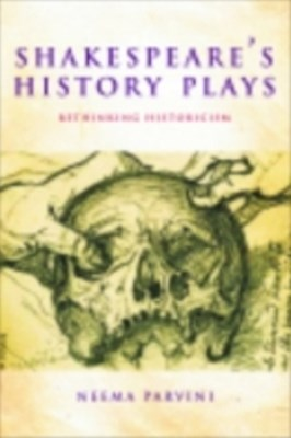 Shakespeare's History Plays: Rethinking Historicism