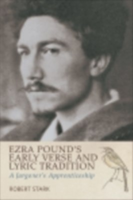 Ezra Pound's Early Verse and Lyric Tradition: A Jargoner's Apprenticeship