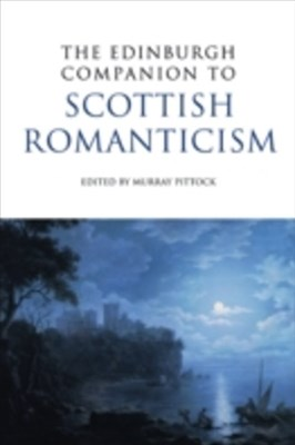 (ebook) Edinburgh Companion to Scottish Romanticism
