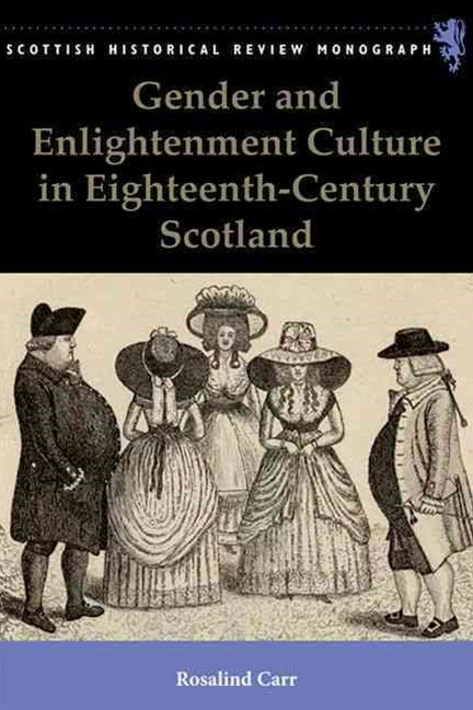 Gender and Enlightenment Culture in Eighteenth-Century Scotland