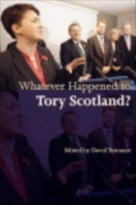 (ebook) Whatever Happened to Tory Scotland?