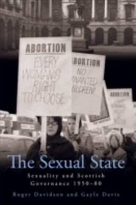 Sexual State: Sexuality and Scottish Governance 1950-80